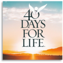 March 18: 40 Days for Life End-of-Campaign Event on Saturday, March 27th, at 10 am