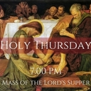 7:00 pm  Mass of the Lord Supper, Church