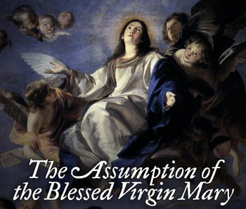 August 13: Mass for the Assumption of the Blessed Virgin Mary