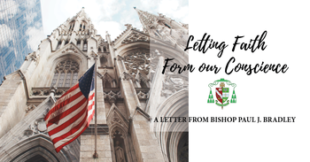 "Bishop Bradley releases ""Letting Faith Form our Conscience"" for the Faithful"
