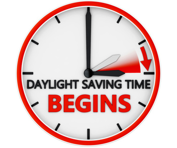 Spring Forward - Daylight Savings Begins