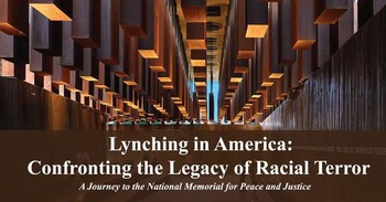 Lynching in America: Confronting the Legacy of Racial Terror