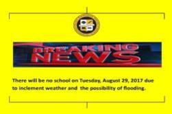 NO SCHOOL ON TUESDAY, AUGUST 29, 2017