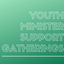 Youth Minister Support Gathering