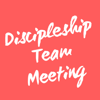 Discipleship Team Meeting