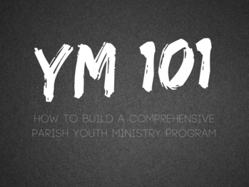 Youth Ministry 101: Methods I - Mapping out the Year