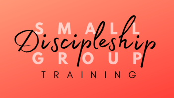 Small Group Discipleship Training