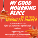 My Good Mourning Place Spaghetti Dinner, 50/50 Raffle, and Bake Sale