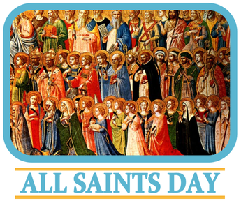 All Saints Day is Thursday, November 1st--A Holy Day of Obligation