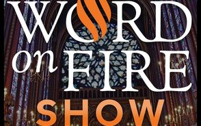 The Word on Fire Show with Bishop Robert Barron