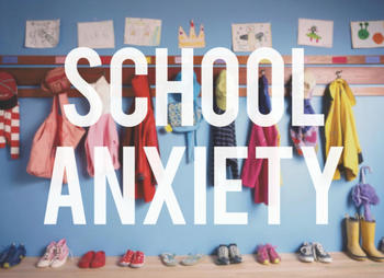 Parent University - Helping Your Child Overcome School Anxiety