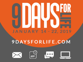 9 Days for Life-January 14-22, 2019