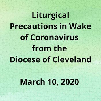 Diocesan Statement of Liturgical Precautions in Wake of Coronavirus - March 10, 2020