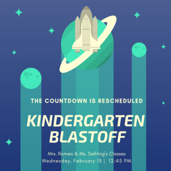 Kindergarten Blastoff Rescheduled