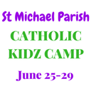 St. Michael Parish Catholic Kidz Camp