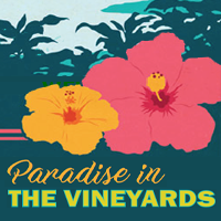 """Paradise in the Vineyards"" - 59th Annual Wine Tasting Gala & Auction"