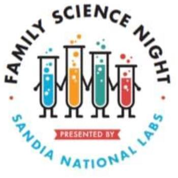 Family Science Night - Presented by Sandia National Labs