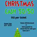 Christmas Cash 50/50 Raffle- 12/1 - 12/21