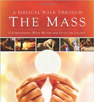 'A Biblical Walk Through the Mass'