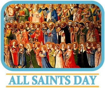 All Saints Day (Holy Day of Obligation) - Please Join Us for Mass