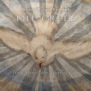 Adult Formation - The Creed 5: Holy Spirit, the Giver of Life