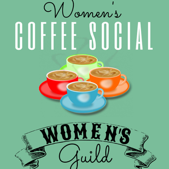 All Women of the Parish are invited to a Coffee Social