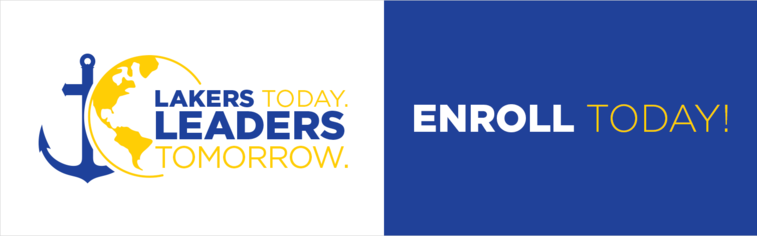 Lakers Today Leaders Tomorrow. Enroll Today!