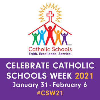 National Catholic Schools Week! 1/31 - 2/7
