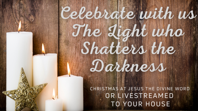 Celebrate Christmas with us at Jesus the Divine Word or Livestreamed to your house!