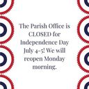 Parish Office CLOSED 7/4-5