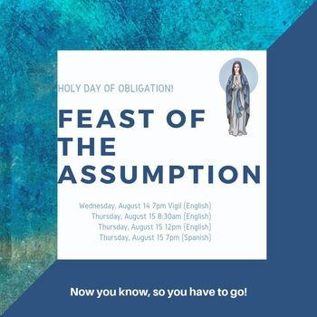 Mass Times for the Feast of the Assumption (Thursday, August 15)