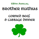 68th Annual Brother Mathias Corned Beef and Cabbage Dinner