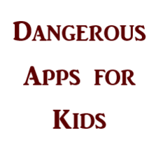 Dangerous Apps for Kids Informational Flyer