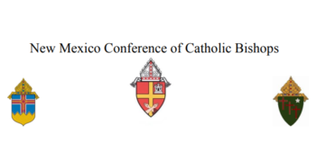 New Mexico Conference of Catholic Bishops Urgent Action Alert
