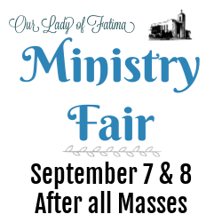 Come to the Ministry Fair, September 7 & 8, After All Masses