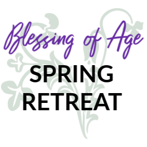 Blessing of Age Spring Retreat on March 11