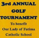 3rd Annual Golf Tournament to Benefit Our Lady of Fatima Catholic School