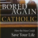 "Open Book Club: ""Bored Again Catholic"" led by Fr. Lukasz"