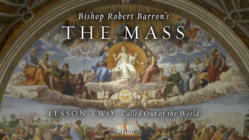 Viewing Party: Bishop Robert Barron's The Mass, Part 2