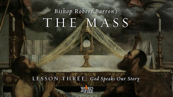 Viewing Party: Bishop Robert Barron's The Mass, Part 3