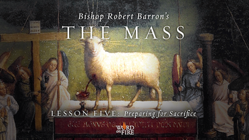 Viewing Party: Bishop Robert Barron's The Mass, Part 5