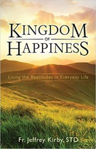 Fr. Dudzinski's Book Study – Kingdom of Happiness