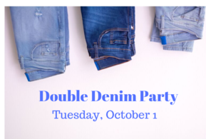 Double Denim Party - Tuesday, October 1