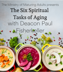 MMA Presents The Six Spiritual Tasks of Aging with Deacon Paul