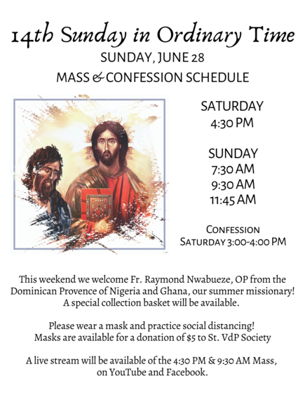 July 5th Weekend mass schedule Saturday 4:00 PM, 5:30 PM and Sunday 7:30, 9:30, 11:45 AM
