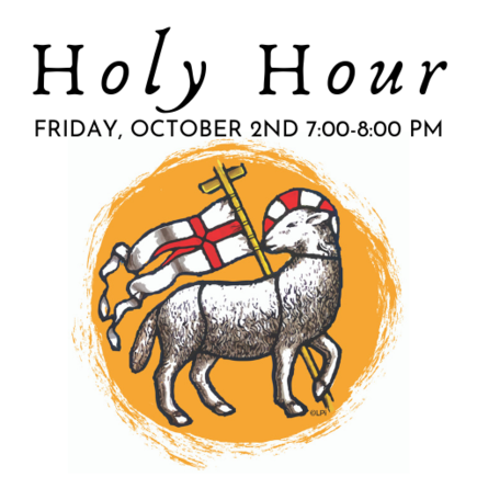 Holy Hour, Friday October 2nd 7:00 to 8:00 PM