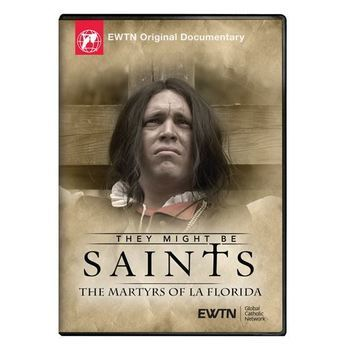 "EWTN Encore ""They Might Be Saints: The Martyrs of La Florida"""