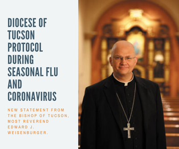Diocese of Tucson Protocol Seasonal Flu and Coronavirus