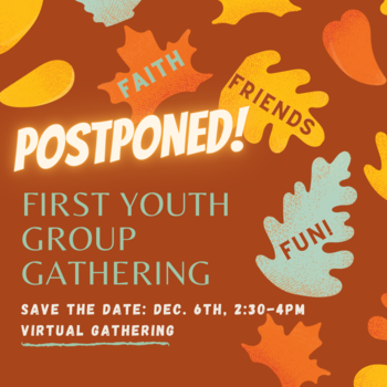 Postponed: First Youth Group Gathering