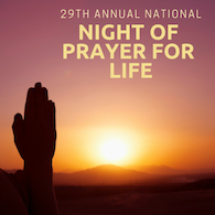 29th Annual National Night of Prayer for Life